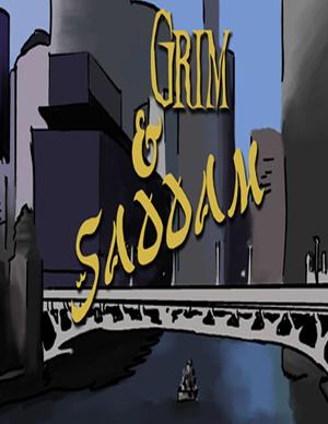 Grim & Saddam