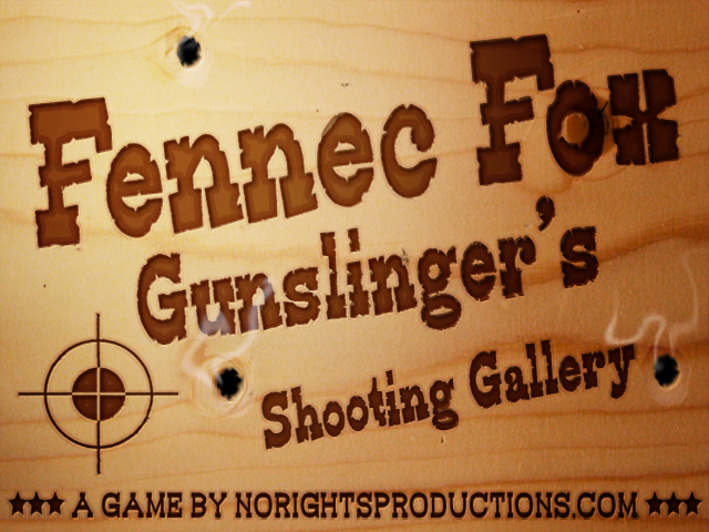 Fennic Fox: Gunslinger's Shooting Gallery Prototype
