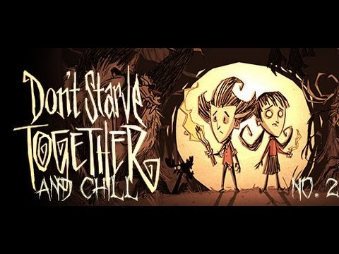 Don't Starve Together and Chill 2