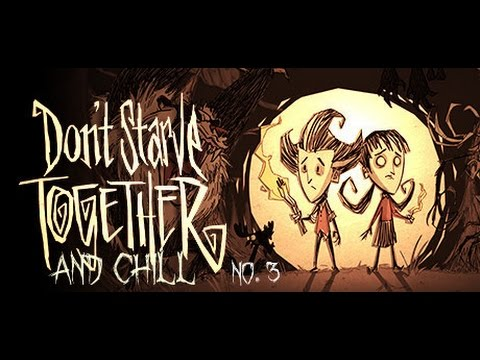 Don't Starve Together and Chill 3